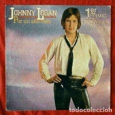 Discos de vinilo: JOHNNY LOGAN (SINGLE EUROVISIÓN 1980) POR UNA AÑO MAS - WHAT'S ANOTHER YEAR - 1ER PREMIO IRLANDA. Lote 64372099