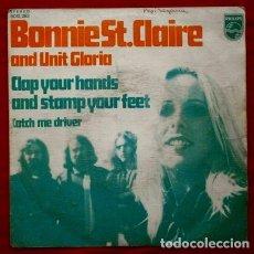 Discos de vinilo: BONNIE ST. CLAIRE AND UNIT GLORIA (SINGLE 1973) CLAP YOUR HANDS AND STAMP YOUR FEET. Lote 64391207