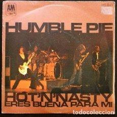 Discos de vinilo: HUMBLE PIE (SINGLE HISPAVOX 1972) (RARO) HOT 'N' NASTY -CARA B: ERES BUENA PARA MI -PETER FRAMPTON. Lote 64392375