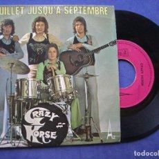 Discos de vinilo: CRAZY HORSE DE JUILLET JUSQU'A A SEPTE..... SINGLE FRANCIA 1973 PDELUXE. Lote 64420795