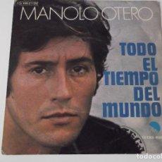 Discos de vinilo: MANOLO OTERO - TODO EL TIEMPO DEL MUNDO. Lote 64454459