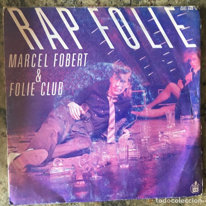 MARCEL FOBERT & FOLIE CLUB - RAPFOLIE . SINGLE . 1984 HISPAVOX (Música - Discos - Singles Vinilo - Canción Francesa e Italiana)