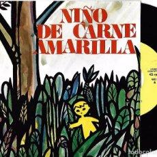 Dischi in vinile: JUAN ANTONIO ESPINOSA (NIÑO DE CARNE AMARILLA): NIÑO DE CARNE AMARILLA / VILLANCICO AL NIÑO POBRE. Lote 64535611