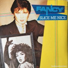 Discos de vinilo: FANCY - SLICE ME NICE . SINGLE . 1984 FONOMUSIC . Lote 64584319