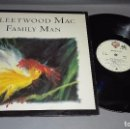 Discos de vinilo: 1018- FLEETWOOD MAC- FAMILY MAN MAXI-SINGLE PORTADA VG + / DISCO VG +. Lote 64599615