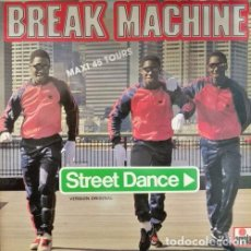 Discos de vinilo: BREAK MACHINE - STREET DANCE - SPANISH MAXI SINGLE 45 OLD SKOOL RAP HIP HOP. Lote 109203923