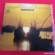 Discos de vinilo: MASA CORAL SAN JUAN BAUTISTA DE LEJONA - HABANERAS POR EL MAR BAJO CIELO MARINERO HABANERA DIVINA. Lote 64626159