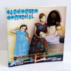 Discos de vinilo: LIBRO CANCIONERO COMERCIAL - NOSTALGIA DE LA PUBLICIDAD MUSICAL DE LOS AÑOS 30, 40 Y 50. Lote 78605709
