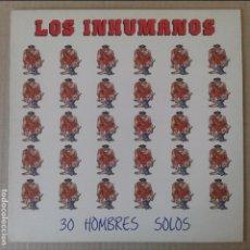 Discos de vinilo: 30 HOMBRES SOLOS, DE LOS INHUMANOS. VINILO DE ZAFIRO / SERDISCO, 1988.. Lote 64665111