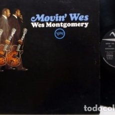Discos de vinilo: WES MONTGOMERY - MOVIN WES 1965 !! WILLIE BOBO, GRADY TATE, CLARK TERRY, EDIC USA, TODO IMPECABLE. Lote 64669855