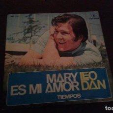 Discos de vinilo: LEO DAN / MARY ES MI AMOR / TIEMPOS (SINGLE 1971). Lote 64715503