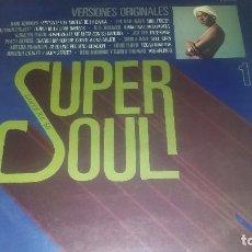 Disques de vinyle: SUPER SOUL VOL. 1 VARIOS CANTANTES. Lote 64717007