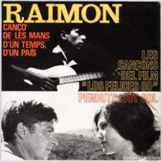 Discos de vinilo: RAIMON – D'UN TEMPS, D'UN PAÍS; CANÇÓ DE LES MANS; PERDUTS; TOT SOL (1966). Lote 64743771