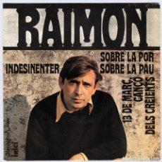 Discos de vinilo: RAIMON – SOBRE LA POR; SOBRE LA PAU; INDESINENTER; 13 DE MARÇ, CANÇÓ DELS CREIENTS (1968). Lote 64744891
