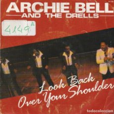 Discos de vinilo: ARCHIE BELL AND THE DRELLS / LOOK NACK OVER YOUR SHOULDER / MIX (SINGLE PROMO 1987). Lote 64778931