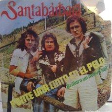 Dischi in vinile: SANTABARBARA - PONTE UNA CINTA EN EL PELO -. Lote 64800135