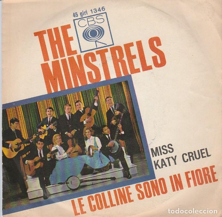 THE MINSTRELS / MISS KATY CRUEL / LE COLINE SONO IN FIORE (SINGLE ITALIANO) (Música - Discos - Singles Vinilo - Country y Folk)