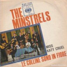 Dischi in vinile: THE MINSTRELS / MISS KATY CRUEL / LE COLINE SONO IN FIORE (SINGLE ITALIANO). Lote 64827655