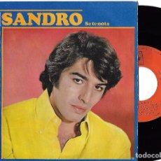 Discos de vinilo: SANDRO: SE TE NOTA / TE QUIERO TANTO, AMADA MÍA. Lote 64864715