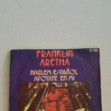 Discos de vinilo: ARETHA FRANKLIN ?– HARLEM ESPAÑOL -APOYATE EN MI. Lote 64870159