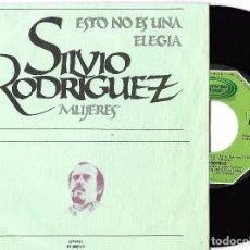 Discos de vinilo: SILVIO RODRÍGUEZ: ÉSTO NO ES UNA ELEGÍA / MUJERES. Lote 64901555