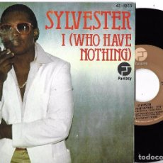 Discos de vinilo: SYLVESTER: I (WHO HAVE NOTHING) / I NEED SOMEBODY TO LOVE TONIGHT. Lote 64902135
