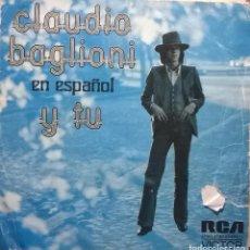 Discos de vinilo: CLAUDIO BAGLIONI, Y TU EN ESPAÑOL, RCA VICTOR-SPBO-9197. Lote 64915643