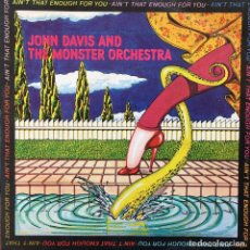 Discos de vinilo: JOHN DAVIS & THE MONSTER ORCHESTRA - AIN'T THAT ENOUGH FOR YOU . SINGLE . 1979 CBS . Lote 64949627