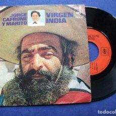 Discos de vinilo: JORGE CAFRUNE Y MARITO VIRGEN INDIA SINGLE SPAIN 1972 PDELUXE. Lote 64965199