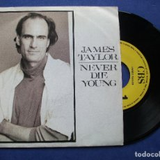 Discos de vinilo: JAMES TAYLOR NEVER DIE YOUNG SINGLE SPAIN 1987 PDELUXE. Lote 64966343