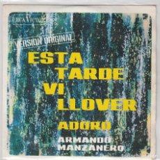 Discos de vinilo: ARMANDO MANZANERO / ESTA TARDE VI LLOVER / ADORO (SINGLE 1967). Lote 64967727
