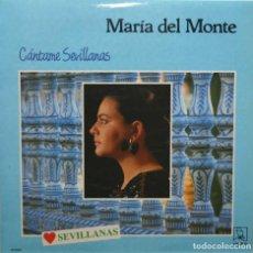 Discos de vinilo: MARIA DEL MONTE CANTAME SEVILLANAS LP HORUS 1988. Lote 65015771