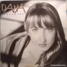 Discos de vinilo: DANA, DIECISIETE-CBS/SONY-CBS 467885 1. Lote 65019039