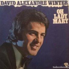Discos de vinilo: DAVID ALEXANDRE WINTER, OH LADY MARY , RIVIERA-521116. Lote 65019995