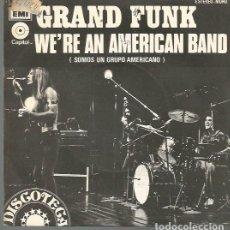 Discos de vinilo: GRAND FUNK SINGLE SELLO EMI-CAPITOL AÑO 1973 EDITADO EN ESPAÑA . Lote 65043531