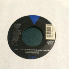 Discos de vinilo: 'DON'T YOU KNOW WHAT THE NIGHT CAN DO?' DE STEVE WINWOOD. SINGLE DE MÁQUINA JUKE BOX USA. 1988. Lote 65087919