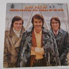 Discos de vinilo: LOS PAYOS - SEÑOR DOCTOR. Lote 65431631