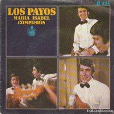 Discos de vinilo: LOS PAYOS / MARIA ISABEL / COMPASION (SINGLE 1969). Lote 65444150