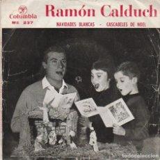 Discos de vinilo: RAMON CALDUCH / NAVIDADES BLANCAS / CASCABELES DE NOEL (SINGLE 1964) CONSERVA EL TRIANGUL0. Lote 65445402