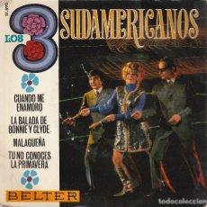 Discos de vinilo: LOS 3 SUDAMERICANOS / CUANDO ME ENAMORO + 3 (EP 1968). Lote 65449730