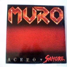Discos de vinilo: MURO - ACERO Y SANGRE - VINILO ORIGINAL 1987 - LADY ALICIA RECORDS - CON ENCARTE - HEAVY METAL. Lote 65670714