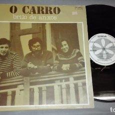 Discos de vinil: 918- O CARRO - BRILO DE ANXOS - DISCO VINILO LP - PORTADA VG / + / DISCO VG /+ PROMO. Lote 65685934