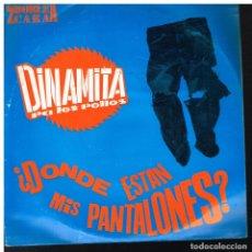 Disques de vinyle: DINAMITA PA LOS POLLOS - DONDE ESTAN MIS PANTALONES / LOS HERMANOS JONES - SINGLE ESPAÑOL 1992. Lote 65755978