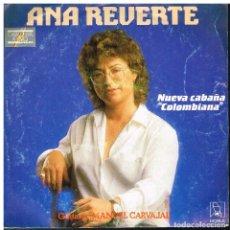 Discos de vinilo: ANA REVERTE - NUEVA CABAÑA / FANDANGOS DEL PENA POR BULERIAS - SINGLE 1986. Lote 65765222