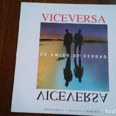 Discos de vinilo: VICEVERSA-UN AMIGO DE VERDAD.MAXI. Lote 65772106
