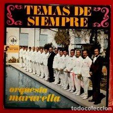 Discos de vinilo: ORQUESTA MARAVELLA (LP. 1967) TEMAS DE SIEMPRE - DIRECTOR LUIS FERRER - BUEN ESTADO. Lote 65809202
