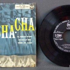 Discos de vinilo: CHA CHA CHA EL NUEVO RITMO DE BAILE QUE VIENE DE CUBA VINILO 45 RPM. Lote 65836194