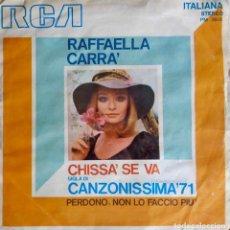 Discos de vinilo: RAFFAELLA CARRA, CHISSA SE VA. SINGLE ITALIA. Lote 65845058