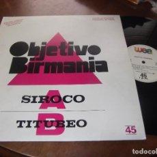 Discos de vinilo: OBJETIVO BIRMANIA-SIROCO + TITUBEO MAXI 1985 PROMOCIONAL SPAIN. Lote 65864238