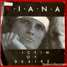 Discos de vinilo: VIANA (SINGLE MAX 1986) (NUEVO) VICTIM OF DESIRE -CARLOS RUIZ-. Lote 65892866